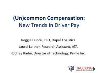 (Un)common Compensation:  New Trends in Driver  Pay