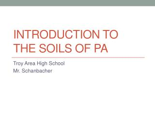 Introduction to the Soils of PA