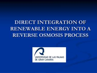 DIRECT INTEGRATION OF RENEWABLE ENERGY INTO A REVERSE OSMOSIS PROCESS