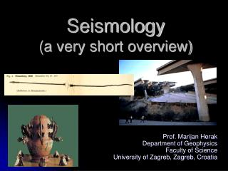 Seismology (a very short overview)