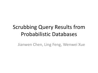 Scrubbing Query Results from Probabilistic Databases