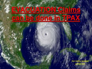 EVACUATION Claims  can be done in TPAX