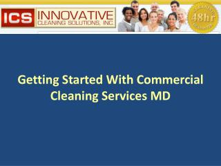 Getting started with Commercial cleaning services MD