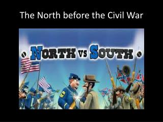The North before the Civil War