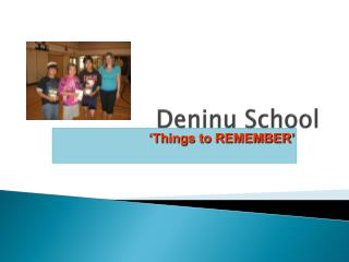 Deninu School