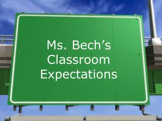 Ms. Bech's  Classroom Expectations