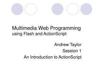 Multimedia Web Programming using Flash and ActionScript