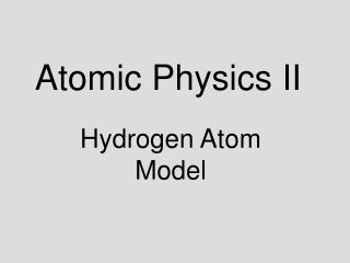 Atomic Physics II