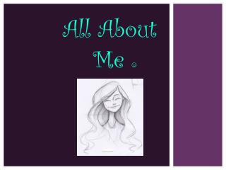 All About       Me  