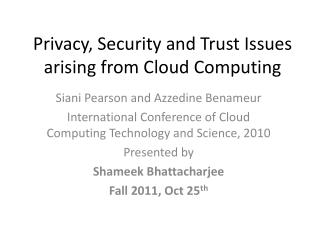 Privacy, Security and Trust Issues  arising from Cloud Computing