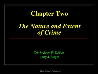 Chapter Two The Nature and Extent  of Crime