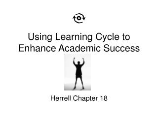 Using Learning Cycle to Enhance Academic Success