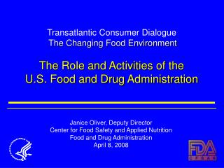 Transatlantic Consumer Dialogue The Changing Food Environment The Role and Activities of the U.S. Food and Drug Adminis