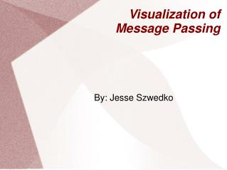 Visualization of Message Passing