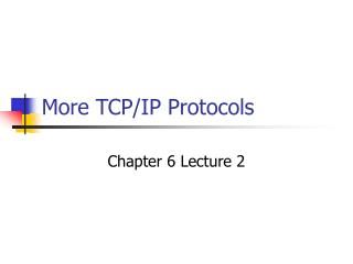 More TCP/IP Protocols