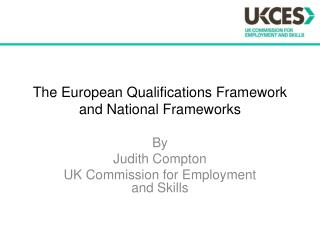 The European Qualifications Framework and National Frameworks