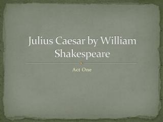 Julius Caesar by William Shakespeare