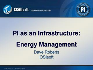 PI as an Infrastructure: Energy Management