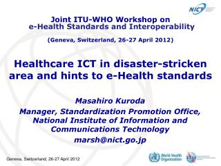 Healthcare ICT in disaster-stricken area and hints to e-Health standards