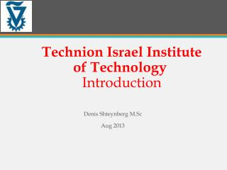 Technion Israel Institute of Technology  Introduction