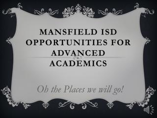 Mansfield ISD Opportunities for Advanced Academics