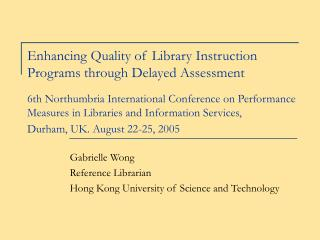 Gabrielle Wong Reference Librarian Hong Kong University of Science and Technology