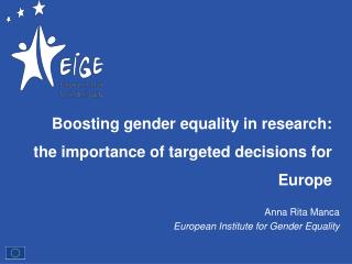 Boosting gender equality in research:  the  importance of targeted decisions for Europe