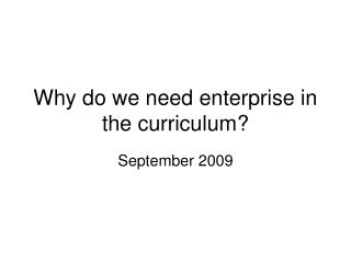 Why do we need enterprise in the curriculum?