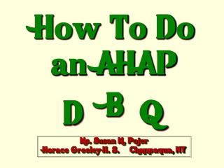 How To Do an AHAP