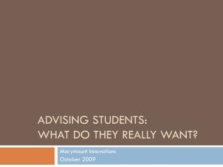 Advising Students: What do they really want?