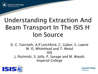 Understanding Extraction And Beam Transport In The ISIS H -  Ion Source