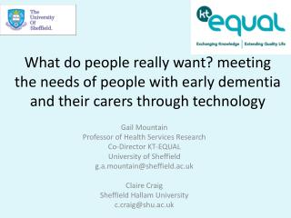 Gail Mountain Professor of Health Services Research  Co-Director KT-EQUAL University of Sheffield