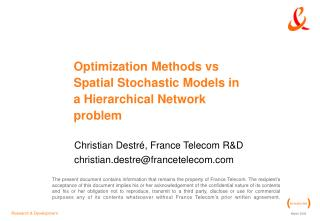 Optimization Methods vs Spatial Stochastic Models in a Hierarchical Network problem