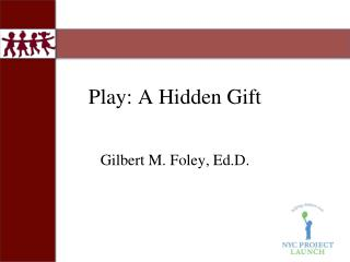 Play: A Hidden Gift