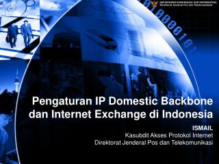 Pengaturan IP Domestic Backbone dan Internet Exchange di Indonesia