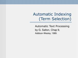 Automatic Indexing  (Term Selection)