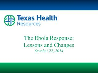 The Ebola Response: Lessons and Changes October  22,  2014