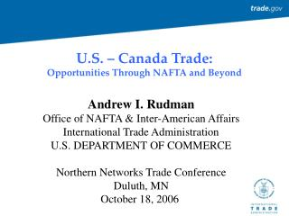 U.S.   Canada Trade:  Opportunities Through NAFTA and Beyond
