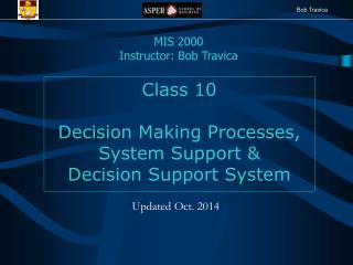 Class 10 Decision Making Processes, System Support &  Decision Support System