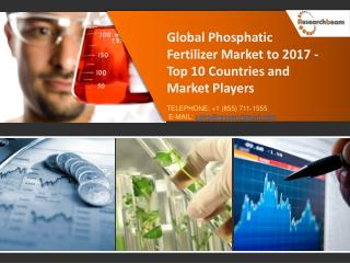 Global Phosphatic Fertilizer Market to 2017