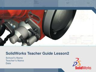 SolidWorks Teacher Guide Lesson2
