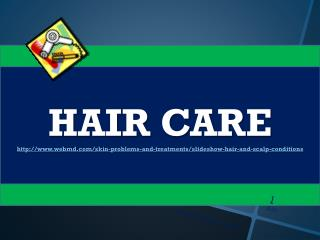 HAIR CARE  webmd/skin-problems-and-treatments/slideshow-hair-and-scalp-conditions