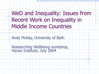 WeD and Inequality: Issues from Recent Work on Inequality in Middle Income Countries