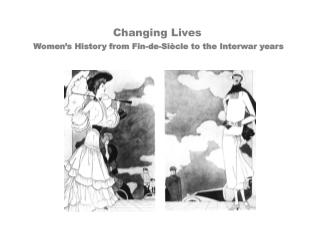 Changing Lives Women's History from Fin-de-Siècle to the Interwar years