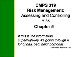 CMPS 319 Risk Management: Assessing and Controlling Risk  Chapter 5