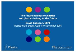 The future belongs to plastics  and plastics belong to the future