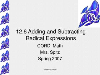 12.6 Adding and Subtracting Radical Expressions