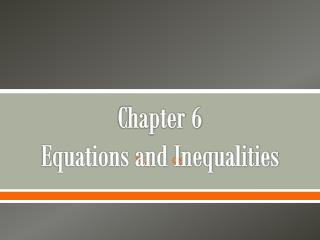 Chapter 6 Equations and Inequalities