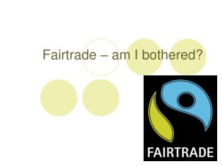 Fairtrade – am I bothered?
