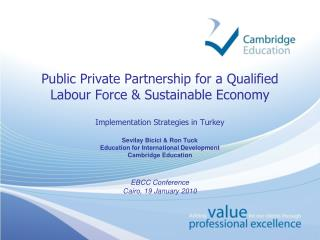 Public Private Partnership for a Qualified Labour Force  Sustainable Economy  Implementation Strategies in Turkey  Sevil